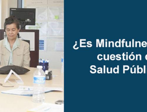 ¿Es Mindfulness una cuestión de Salud Pública?