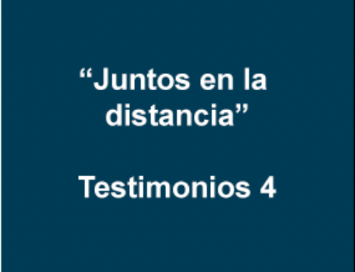 """Juntos en la distancia""- Testimonios 4"