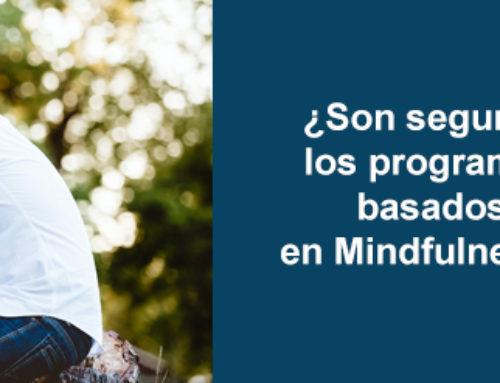 ¿Son seguros los programas basados en Mindfulness?